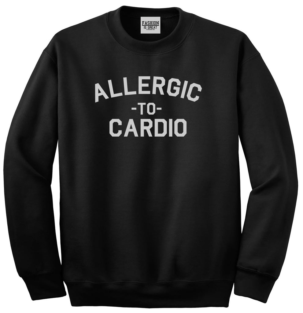 Allergic To Cardio Gym Black Womens Crewneck Sweatshirt