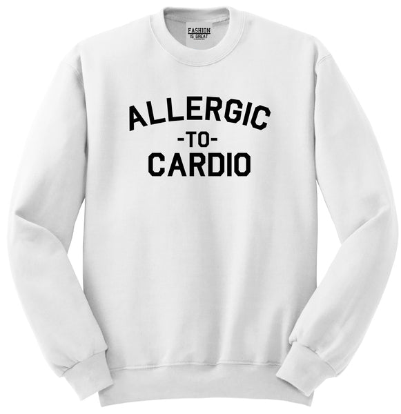 Allergic To Cardio Gym White Womens Crewneck Sweatshirt
