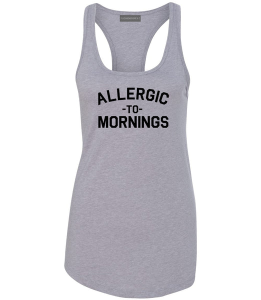 Allergic To Mornings Funny Grey Womens Racerback Tank Top