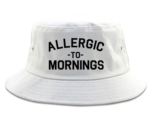 Allergic To Mornings Funny white Bucket Hat