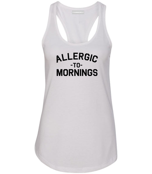 Allergic To Mornings Funny White Womens Racerback Tank Top