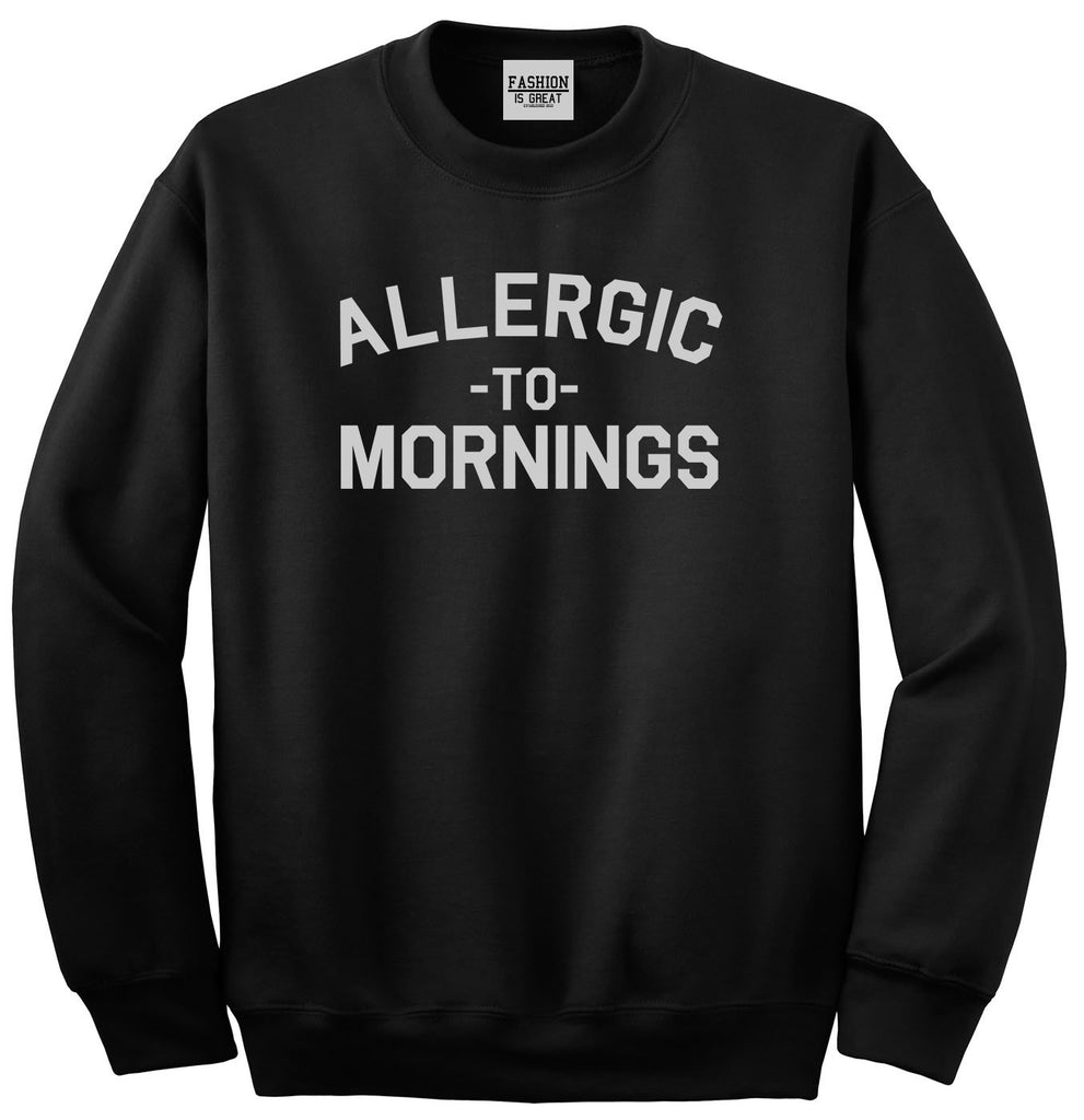 Allergic To Mornings Funny Black Womens Crewneck Sweatshirt