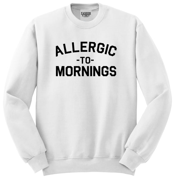 Allergic To Mornings Funny White Womens Crewneck Sweatshirt