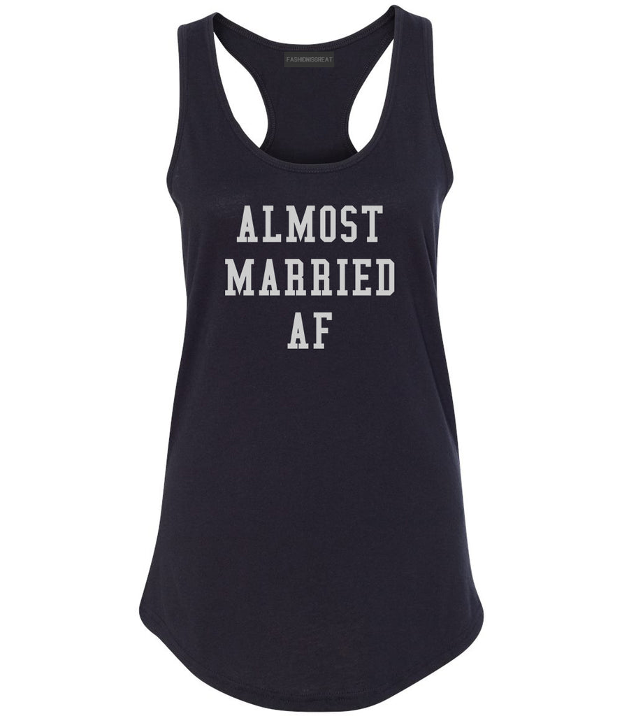Almost Married AF Engaged Black Womens Racerback Tank Top