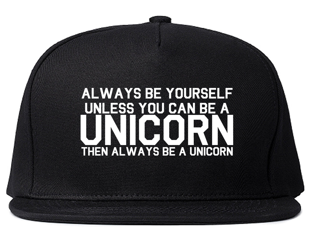 Always Be Yourself Unless You Can Be A Unicorn Snapback Hat Black