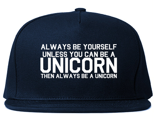 Always Be Yourself Unless You Can Be A Unicorn Snapback Hat Blue