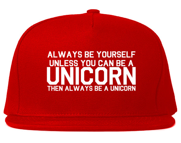 Always Be Yourself Unless You Can Be A Unicorn Snapback Hat Red