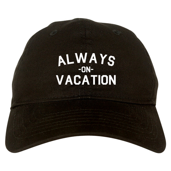 Always On Vacation Black Dad Hat