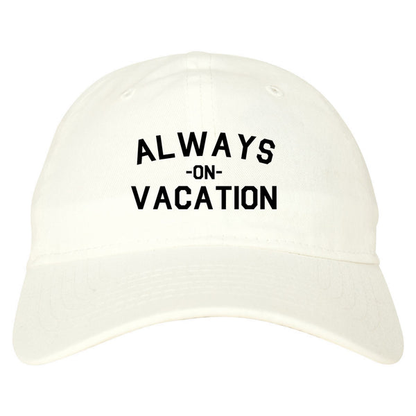 Always On Vacation White Dad Hat