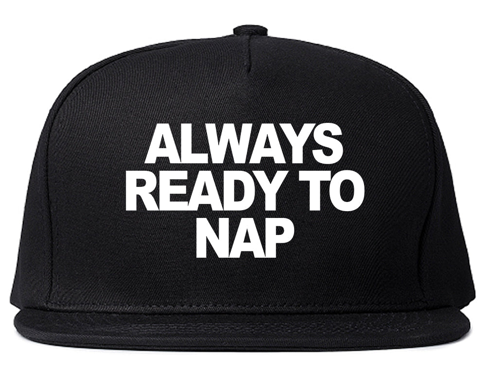Always Ready To Nap Snapback Hat Black