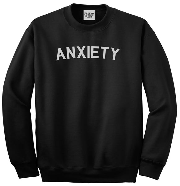 Anxiety Anxious Black Crewneck Sweatshirt
