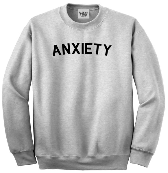 Anxiety Anxious Grey Crewneck Sweatshirt