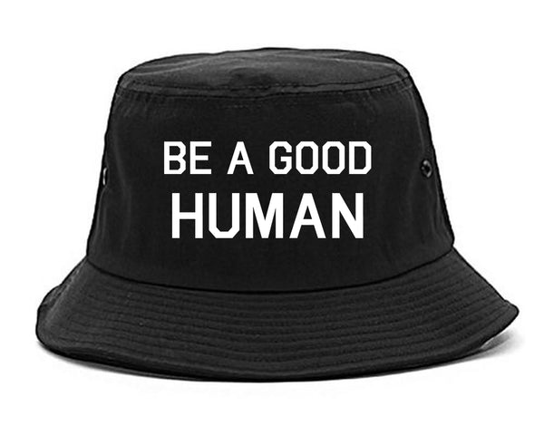 Be A Good Human black Bucket Hat