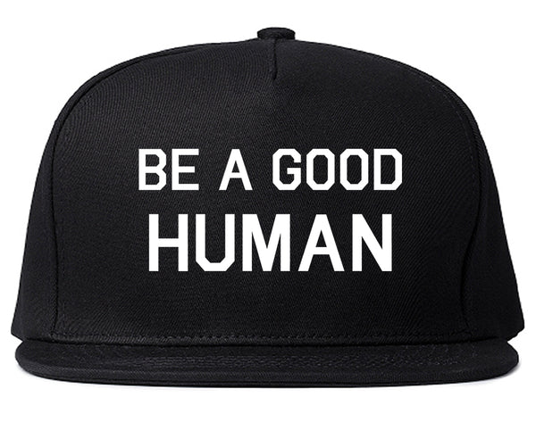 Be A Good Human Black Snapback Hat