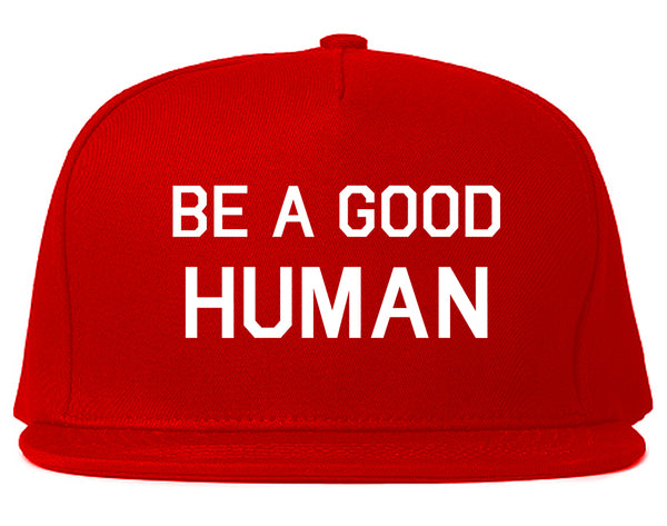 Be A Good Human Red Snapback Hat