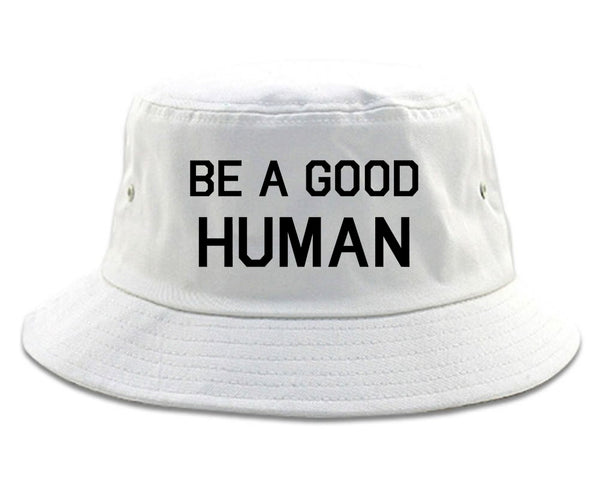 Be A Good Human white Bucket Hat