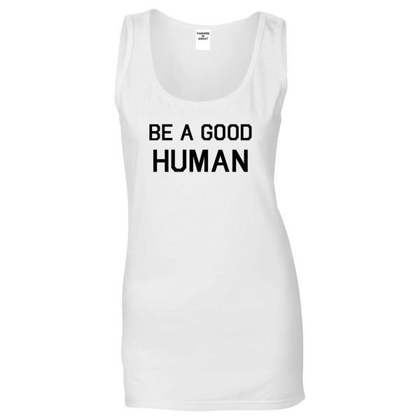 Be A Good Human White Womens Tank Top