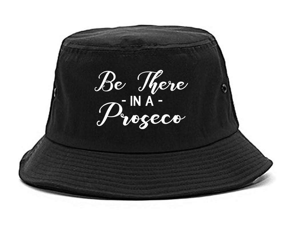 Be There In A Proseco Wine Black Bucket Hat