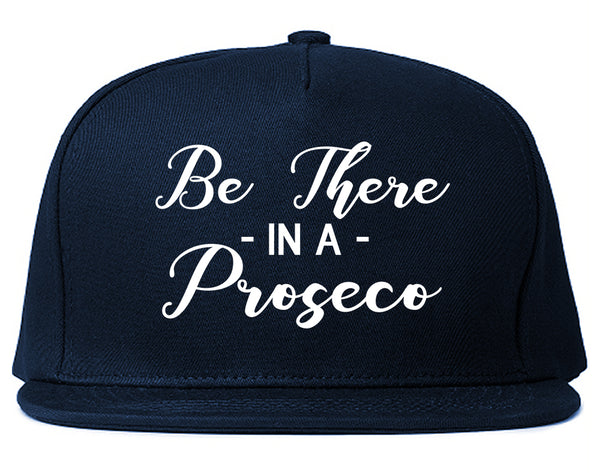 Be There In A Proseco Wine Blue Snapback Hat