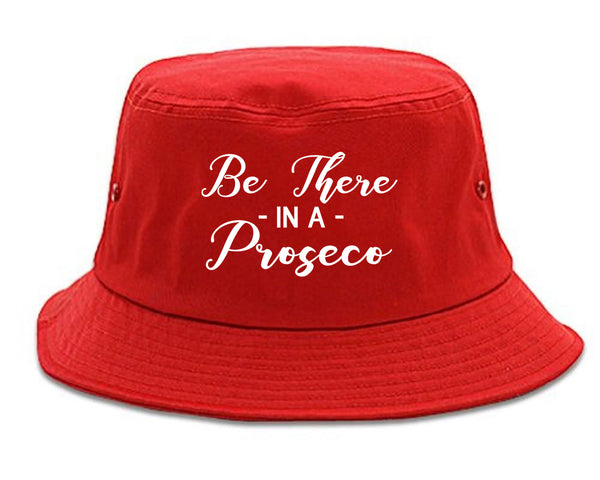 Be There In A Proseco Wine Red Bucket Hat