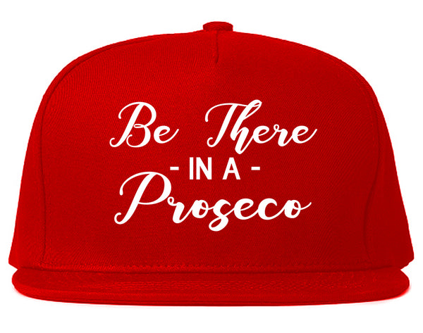 Be There In A Proseco Wine Red Snapback Hat