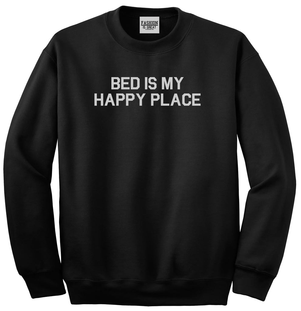 Bed Is My Happy Place Black Crewneck Sweatshirt