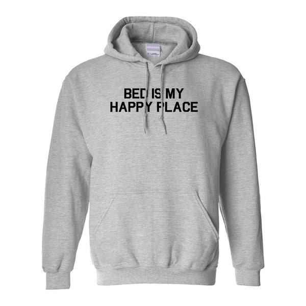 Bed Is My Happy Place Grey Pullover Hoodie