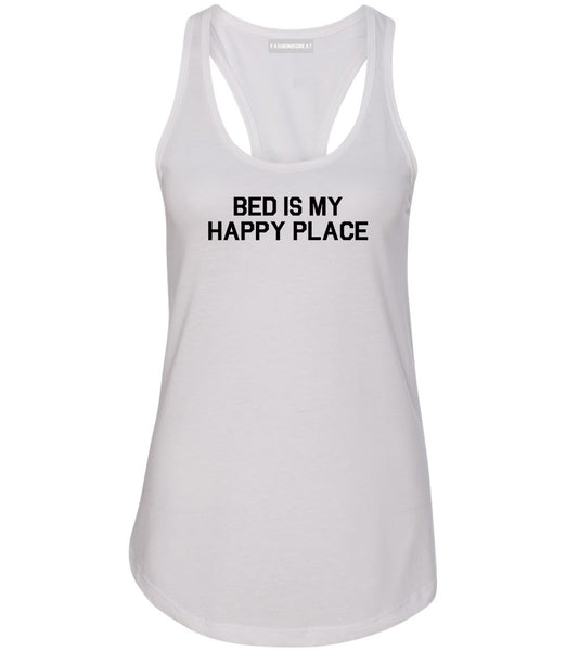Bed Is My Happy Place White Racerback Tank Top