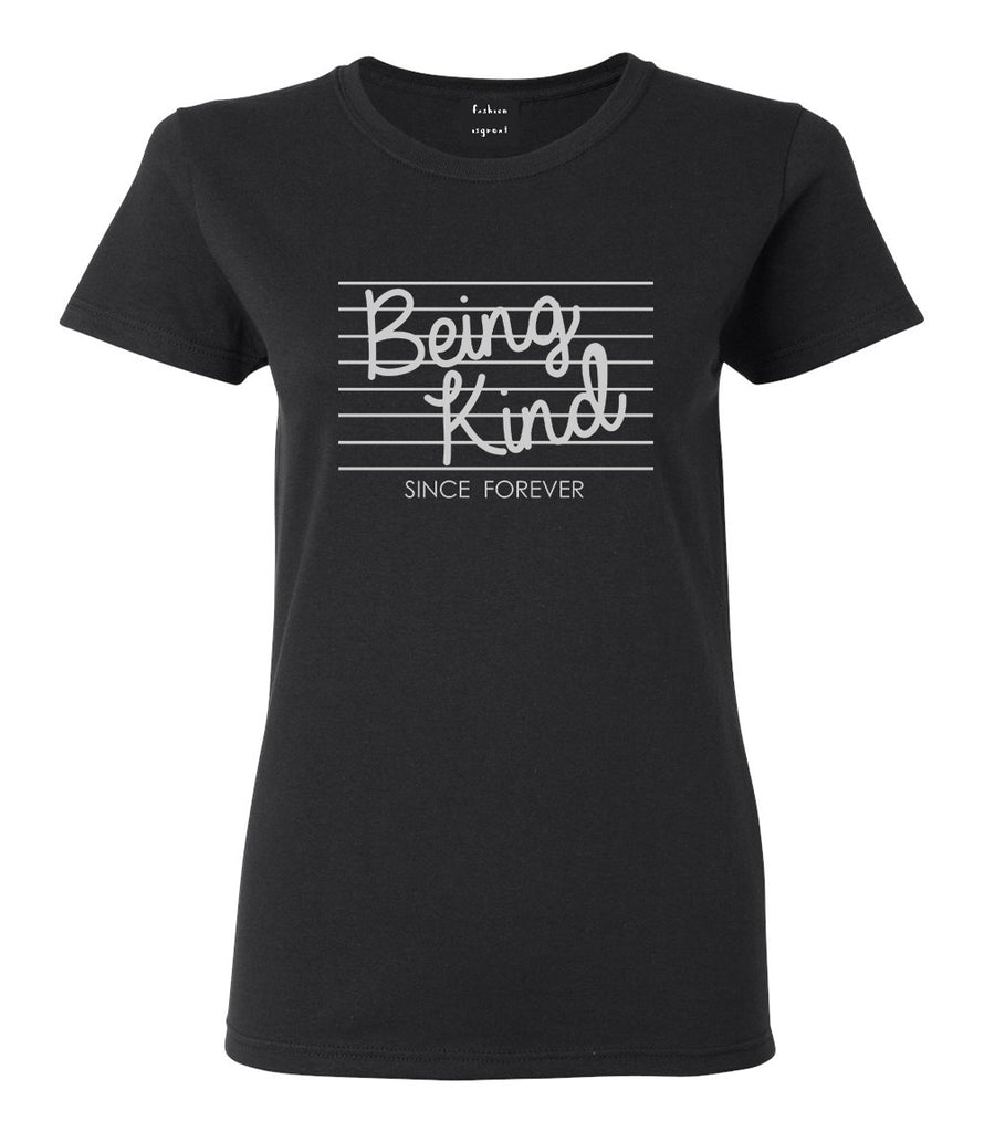 Being Kind Since Forever Womens Graphic T-Shirt Black