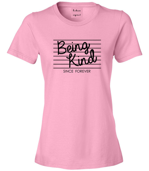 Being Kind Since Forever Womens Graphic T-Shirt Pink