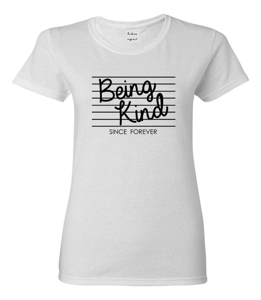 Being Kind Since Forever Womens Graphic T-Shirt White