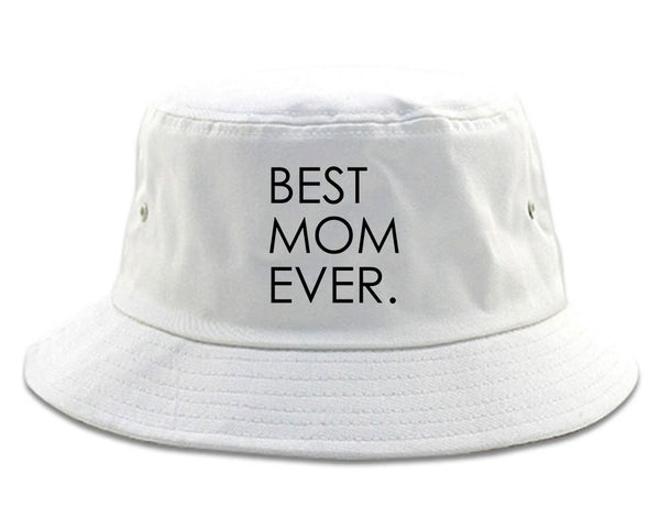 Best Mom Ever Mother Gift white Bucket Hat