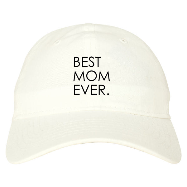 Best Mom Ever Mother Gift white dad hat