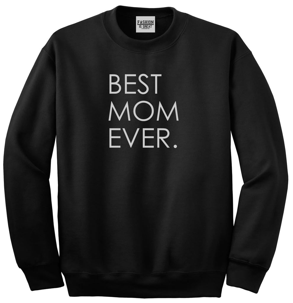 Best Mom Ever Mother Gift Black Womens Crewneck Sweatshirt