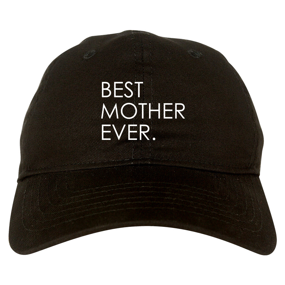 Best Mother Ever Mom Gift black dad hat