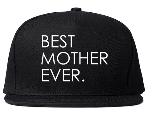 Best Mother Ever Mom Gift Black Snapback Hat
