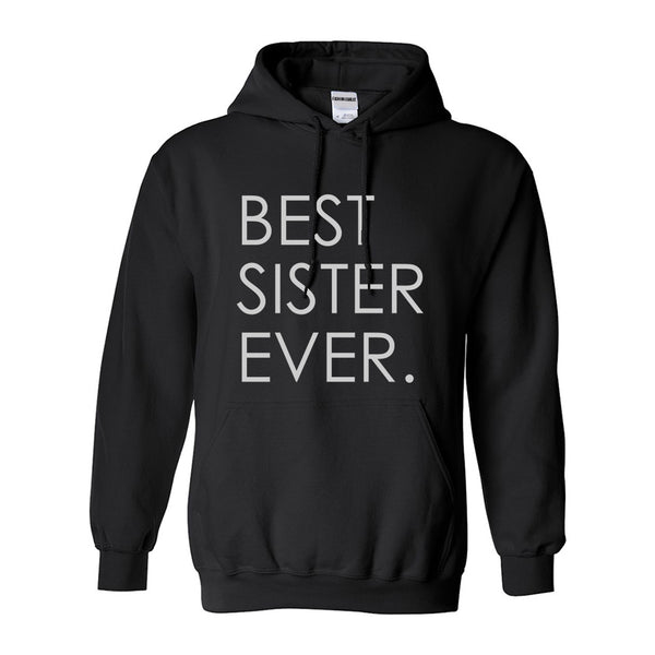 Best Sister Ever Daughter Gift Black Womens Pullover Hoodie