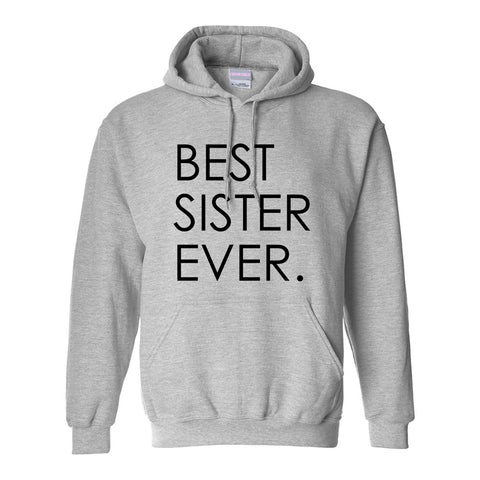 Best Sister Ever Daughter Gift Grey Womens Pullover Hoodie