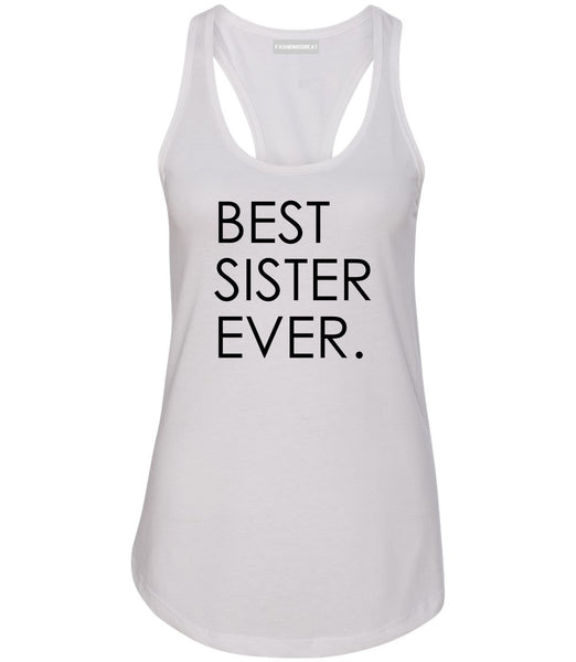 Best Sister Ever Daughter Gift White Womens Racerback Tank Top