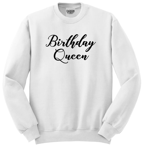Birthday Queen White Womens Crewneck Sweatshirt