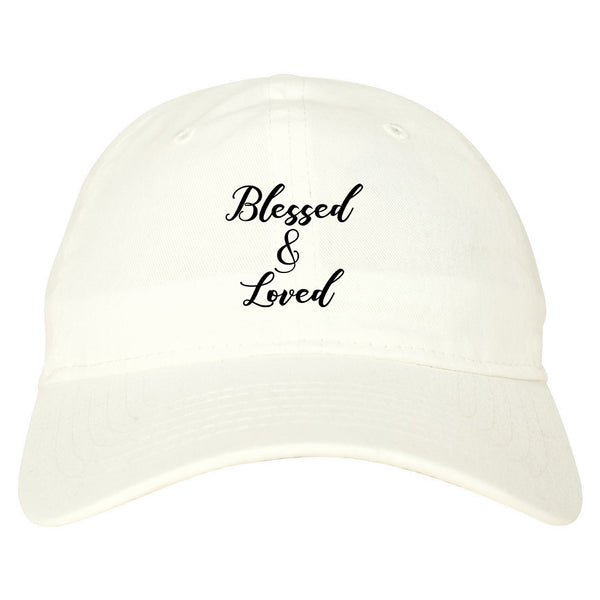 Blessed And Loved White Dad Hat