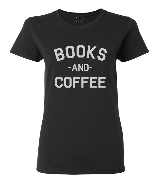 Books And Coffee Funny Reading Black T-Shirt