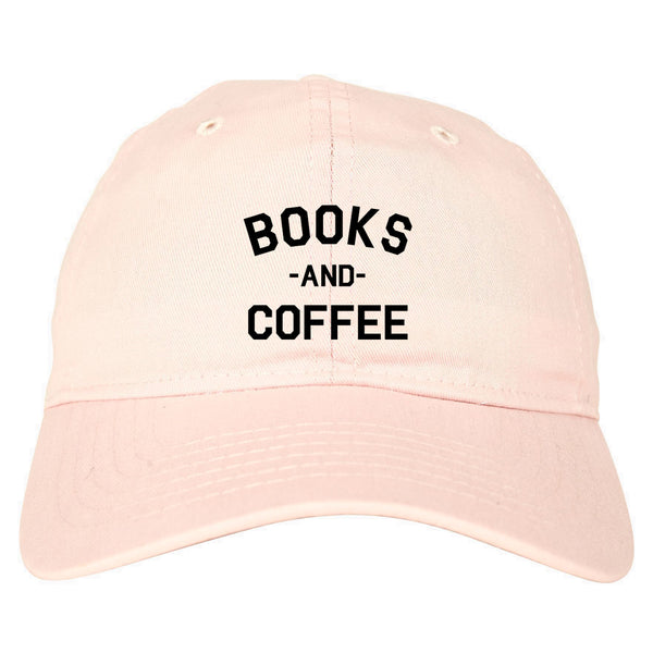Books And Coffee Funny Reading Pink Dad Hat