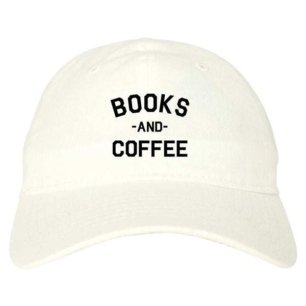 Books And Coffee Funny Reading White Dad Hat