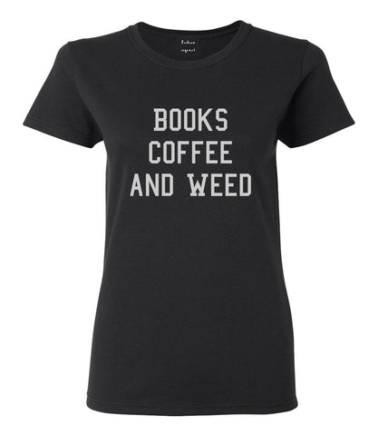 Books Coffee And Weed Womens Graphic T-Shirt Black