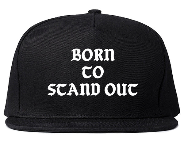 Born To Stand Out Snapback Hat Black