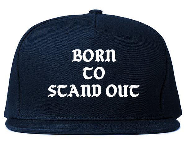 Born To Stand Out Snapback Hat Blue