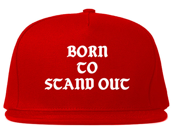 Born To Stand Out Snapback Hat Red