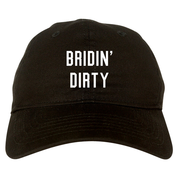 Bridin Dirty Engaged black dad hat