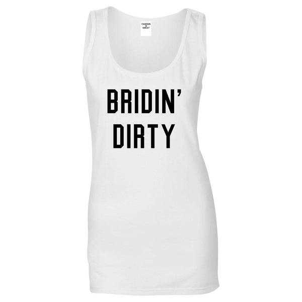 Bridin Dirty Engaged White Womens Tank Top